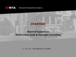 OVERTIME Board of Supervisors Government Audit & Oversight Committee