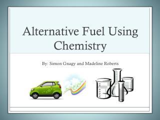 Alternative Fuel Using Chemistry