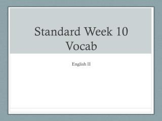 Standard Week 10 Voca b