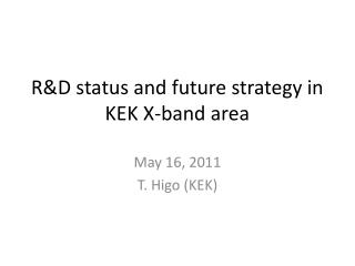 R&D status and future strategy in KEK X-band area