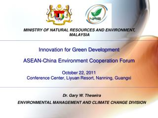 Innovation for Green Development ASEAN-C hina Environment Cooperation Forum Octo ber 22,  2011 Conference Center,  Liyu