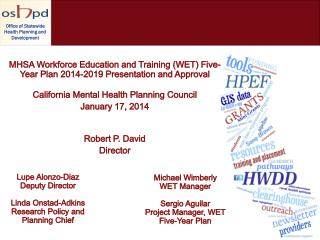 MHSA Workforce Education and Training (WET) Five-Year Plan 2014-2019 Presentation and Approval California Mental Health