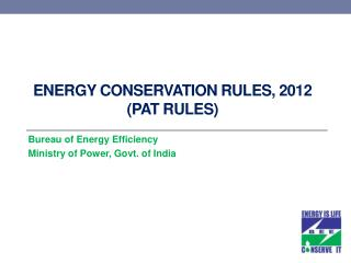 Energy Conservation Rules, 2012 (PAT RULES)