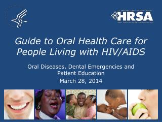 Guide to Oral Health Care for People Living with HIV/AIDS