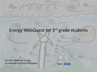 Energy  WebQuest  for 3 rd  grade students