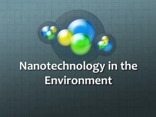 Nanotechnology in the Environment