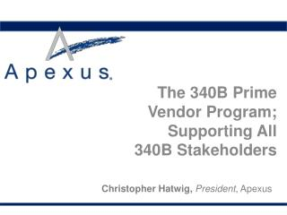The 340B Prime Vendor Program; Supporting All 340B Stakeholders