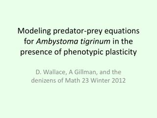 Modeling predator-prey equations for Ambystoma tigrinum in the presence of phenotypic plasticity