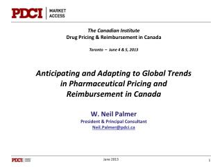 The Canadian Institute Drug Pricing & Reimbursement in Canada Toronto  –  June 4 & 5, 2013