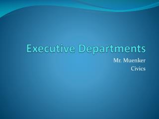 Executive Departments