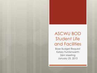 ASCWU BOD Student Life and Facilities