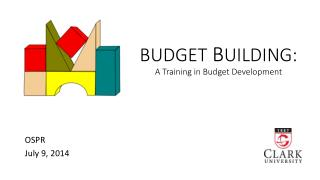 BUDGET  B UILDING:  A Training in Budget Development