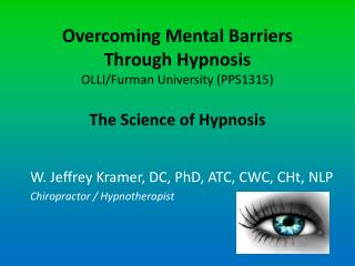 Overcoming Mental Barriers Through Hypnosis  OLLI/Furman University ( PPS1315 ) The Science of Hypnosis