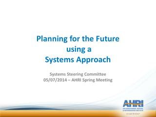 Planning for the Future  using a  Systems Approach