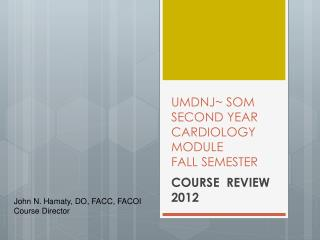UMDNJ~ SOM SECOND YEAR  CARDIOLOGY MODULE FALL SEMESTER