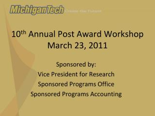 10 th  Annual Post Award Workshop March 23, 2011