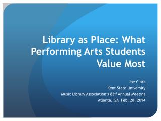 Library as Place: What Performing Arts Students Value  Most