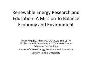 Renewable Energy Research and Education: A Mission To Balance Economy and Environment