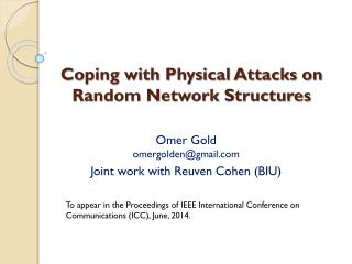 Coping with Physical Attacks on Random Network Structures