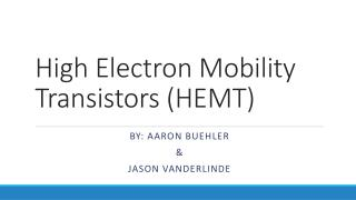 High Electron Mobility Transistors (HEMT)