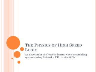 The Physics of High Speed Logic
