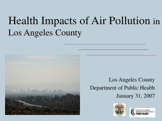 Health Impacts of Air Pollution  in Los Angeles County