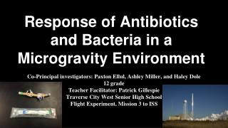 Response of Antibiotics and Bacteria in a Microgravity Environment SSEP Mission 4 to the International Space Station