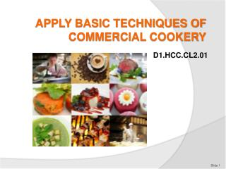 APPLY BASIC TECHNIQUES OF COMMERCIAL COOKERY