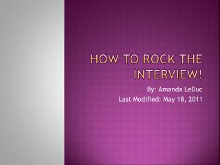 How to Rock the Interview!
