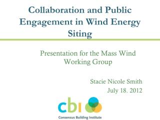 Collaboration and Public Engagement in Wind Energy Siting