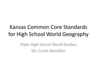 Kansas Common Core Standards for High School World Geography