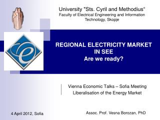 REGIONAL ELECTRICITY MARKET IN SEE Are we ready?