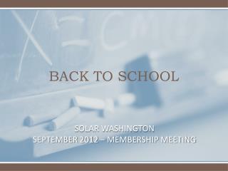 SOLAR WASHINGTON SEPTEMBER 2012 – MEMBERSHIP MEETING