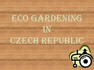 Eco gardening in Czech Republic