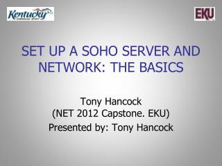 Set up a SOHO Server and Network: The Basics