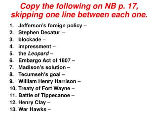 Copy the following on NB p.  17,  skipping one line between each one.