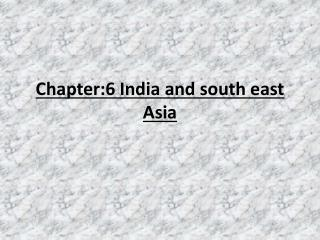 Chapter:6 India and south east Asia
