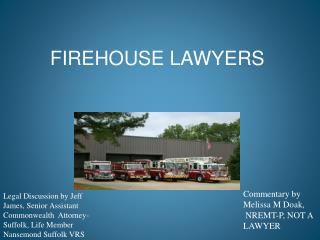 FIREHOUSE LAWYERS