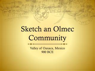 Sketch an Olmec Community