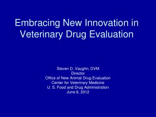Embracing New Innovation in Veterinary Drug Evaluation