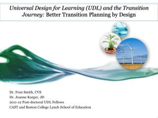 Universal Design for Learning (UDL) and the Transition Journey:  Better  Transition  Planning  by Design