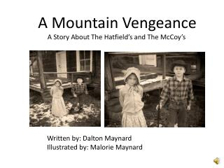 A Mountain Vengeance A Story About The Hatfield's and The McCoy's