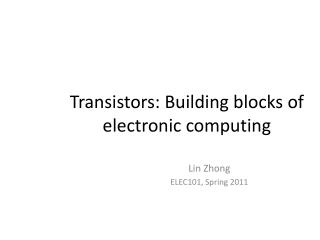 Transistors: Building blocks of electronic computing