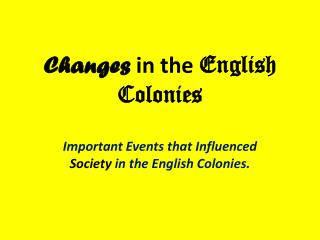 Changes  in the  English Colonies