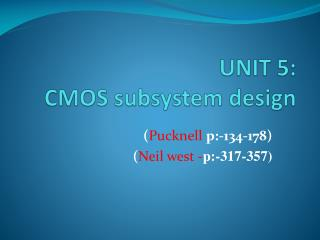 UNIT 5: CMOS subsystem design