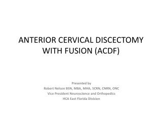 ANTERIOR CERVICAL DISCECTOMY WITH FUSION (ACDF)