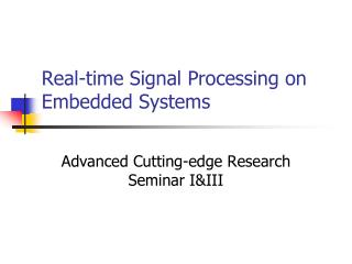 Real-time Signal Processing on Embedded Systems