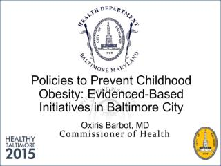 Policies to Prevent Childhood Obesity: Evidenced-Based Initiatives in Baltimore City