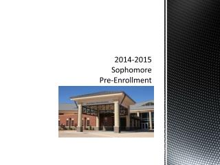 2014-2015 Sophomore Pre-Enrollment