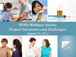 NVPO Webinar Series:  Project  Successes and Challenges  August 13, 2013